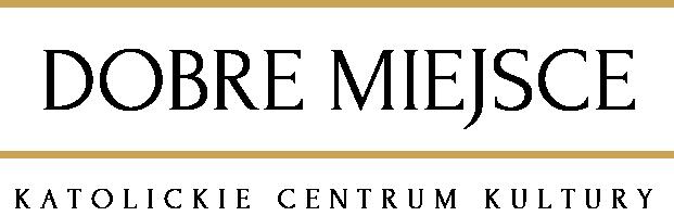 Katolickie Centrum Kultury - Dobre Miejsce